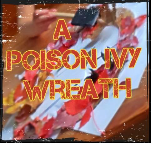 a poison ivy wreath