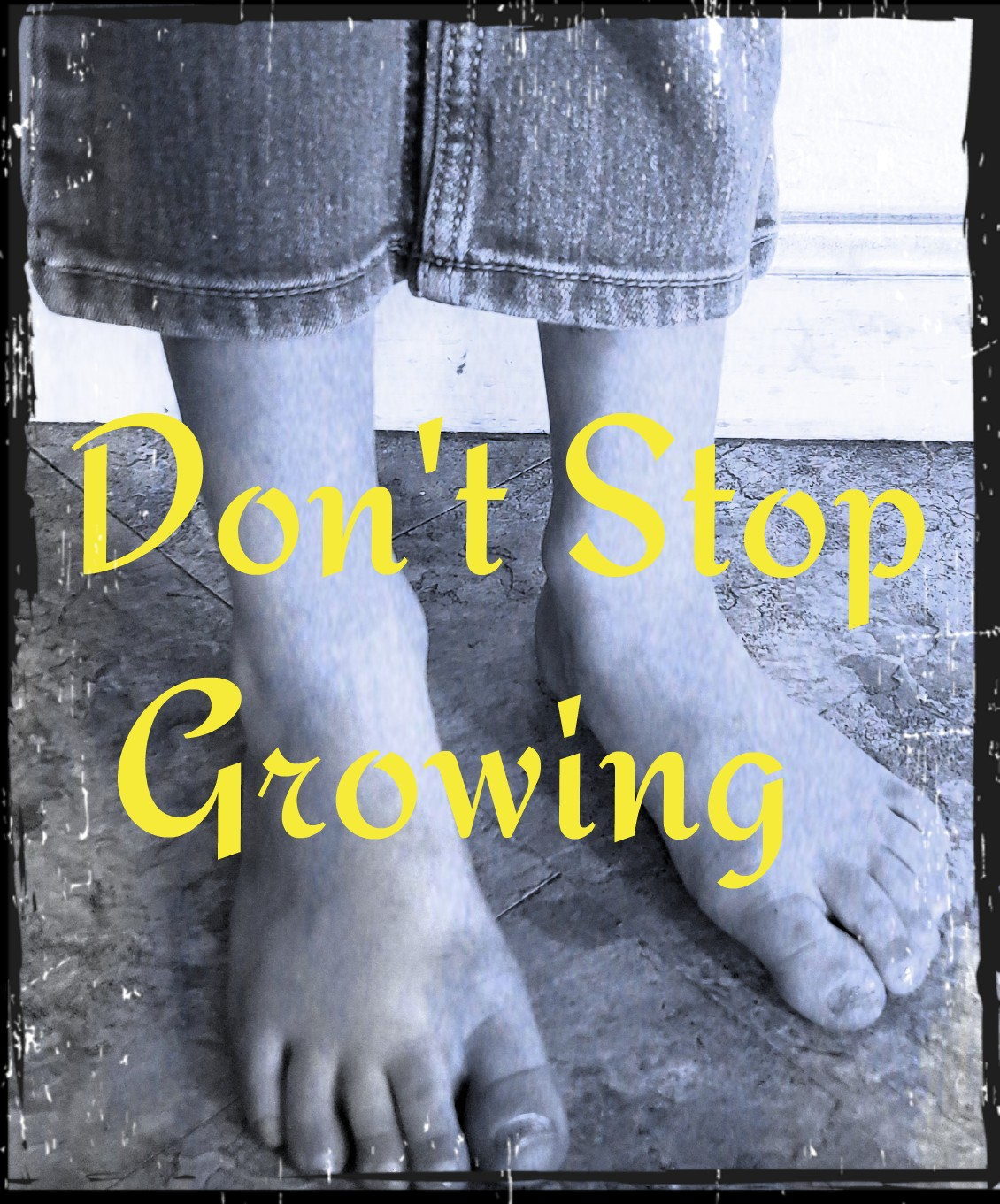 Don't stop growing